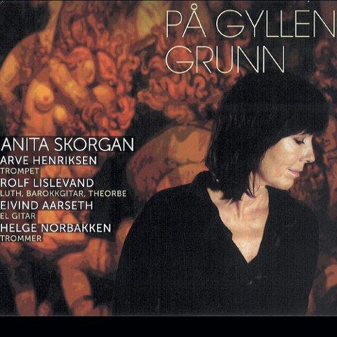 ANITA SKORGAN M. FL: «På gyllen grunn» (Kirkelig Kulturverksted) 10 spor, spilletid: 44.06