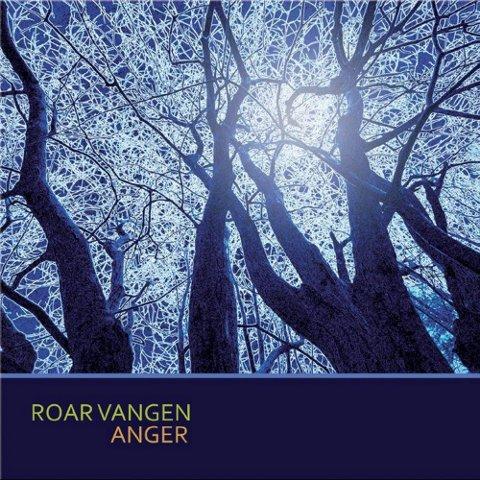 ROAR  VANGEN: «Anger» (Plateselskapet Streng) 14 spor, spilletid: 54.15
