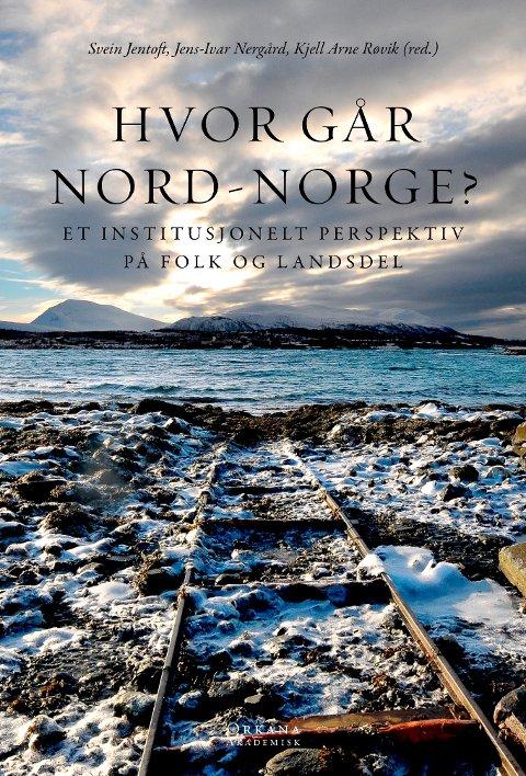 NY BOK: Den andre boka i serien «Hvor går Nord-Norge?» kom ut  tidligere i høst. Foto: Orkana Forlag