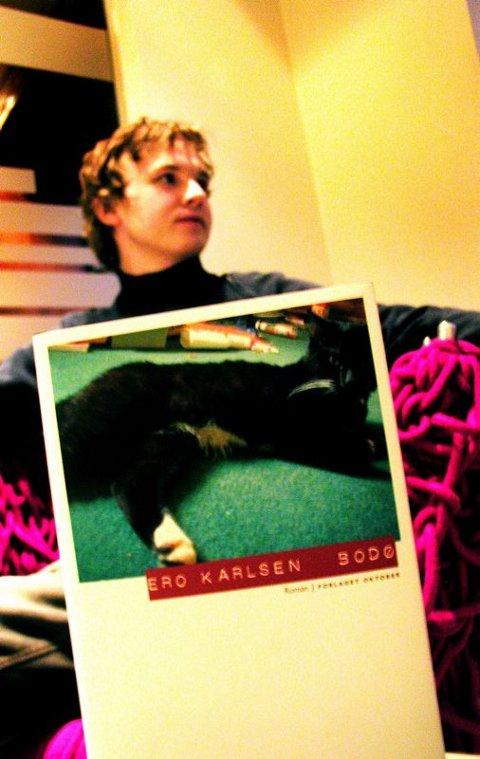 Ero Karlsen er forfatter fra Bodø. Hans første bok heter akkurat det ? Bodø.