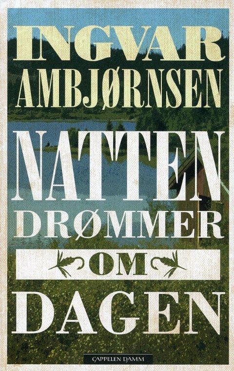 «Natten drømmer om dagen» av Ingvar Ambjørnsen.