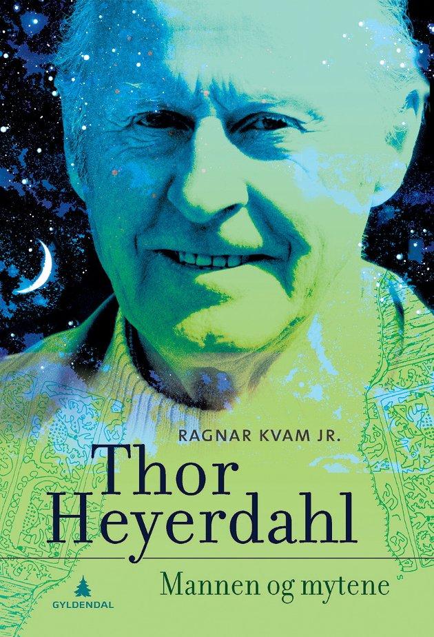 Thor Heyerdahl. Mannen og Mytene   Ragnar Kvam jr.   Gyldendal