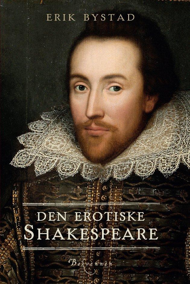 BOK   Erik Bystad   Den erotiske Shakespeare   Bokvennen forlag