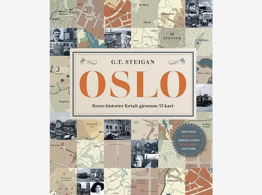 Klikk på bildet for å forstørre. Oslo - byens historier fortalt gjennom 53 kart av G. T. Steigan