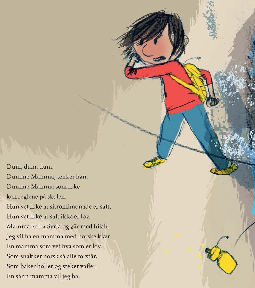 Klikk på bildet for å forstørre. SINT PÅ MAMMA: I boken blir Nasir sint på mamma fordi hun ikke forstår den norske kulturen. Det kommer til uttryk blant annet ved at han kaller henne for