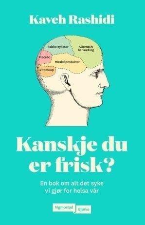 Klikk på bildet for å forstørre. Kaveh Rashidi bok Kanskje du er frisk?