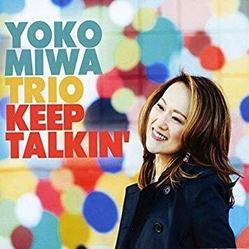 Klikk på bildet for å forstørre. Yoko Miwa Trio - Keep Talkin´