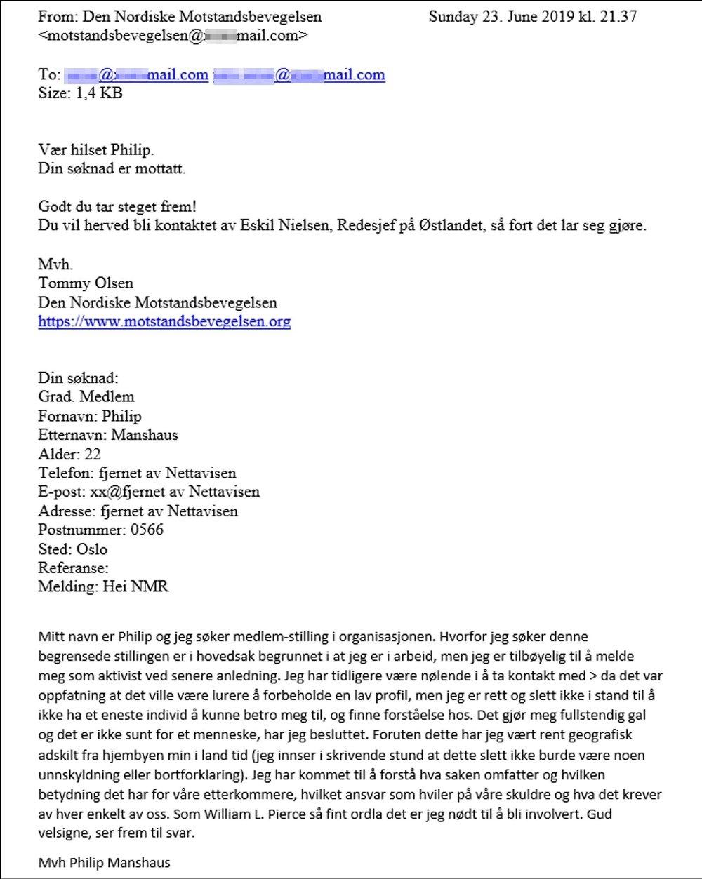 Klikk på bildet for å forstørre. Søknaden til Philip Manshaus om opptak til Den Nordiske Motstandsbevegelsen. Søknaden ble ifølge politidokumenter sendt 20. juni 2019. Nettavisen har tilgang til originalmailene, men av kildevernhensyn er det eksakte innholdet kopiert til et teksdokument.