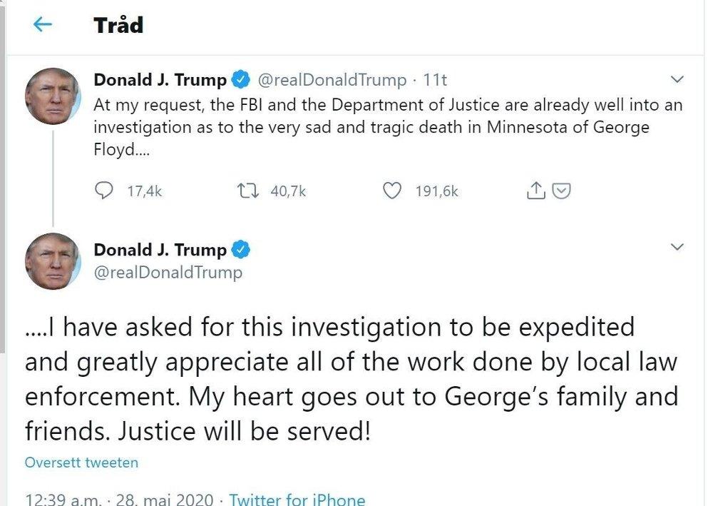 Klikk på bildet for å forstørre. KOMMENTERER: USAs president Donald Trump er torsdag ute på Twitter og kommenterer Georg Floyds dødsfall og sier at FBI - på hans anmodning - har innledet etterforskning.