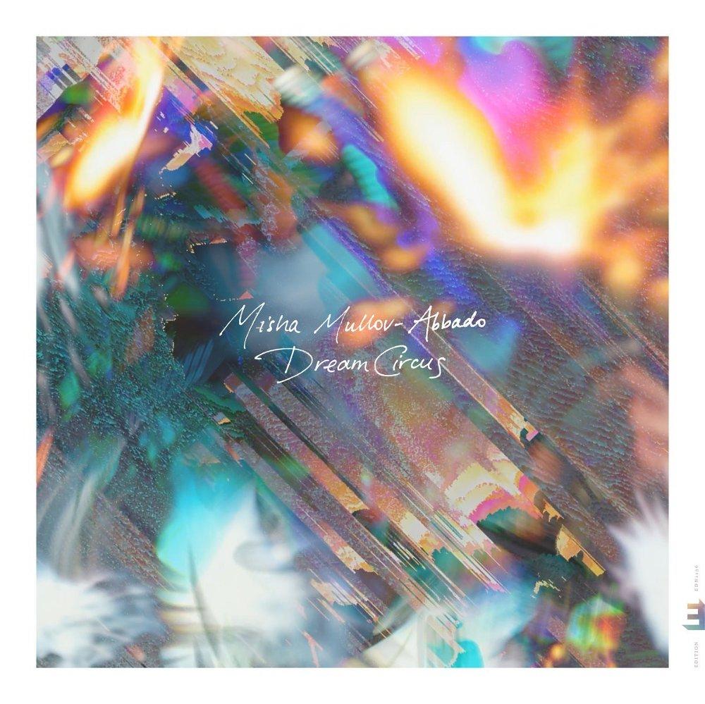 Klikk på bildet for å forstørre. Misha Mullov-Abbado - Dream Circus