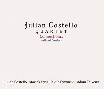 Klikk på bildet for å forstørre. Julian Costello Quartet - Connections: Without Borders