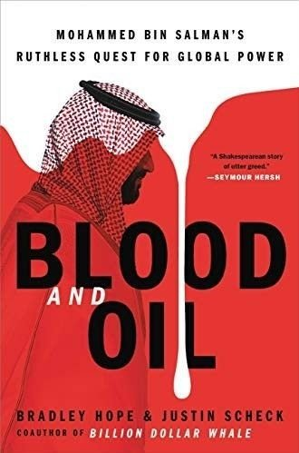 Klikk på bildet for å forstørre. Boken, Blood and Oil: Mohammed bin Salman's Ruthless Quest for Global Power, er skrevet av Wall Street Journal reporterne Bradley Hope and Justin Scheck, som har brukt ett år på å etterforsker bakgrunnen til kronprinsen.