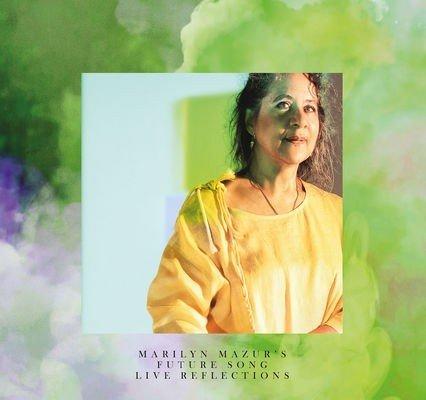 Klikk på bildet for å forstørre. Marilyn Mazur´s Future Song - Live Reflections