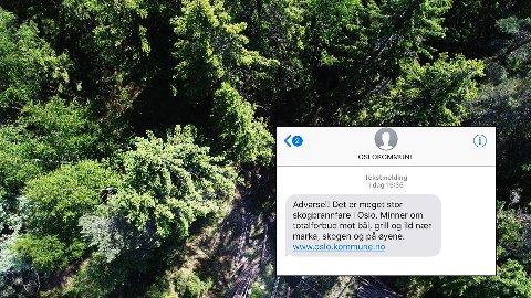 Oslo kommune har sendt tekstmelding til alle i byen om at det er meget stor skogbrannfare og minner om totalforbud mot bål, grilling og ild nær marka, skogen og på øyene