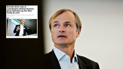 Øystein Stray Spetalen går hardt ut mot DN-journalist etter en kommentar om hans og Tor Olav Trøims vennskap.