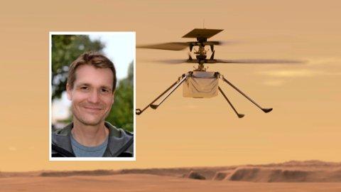VED RORET: Ingenuity-helikopteret, verdens første romhelikopter, blir styrt av nordmannen Håvard Fjær Grip.