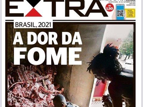 SULT: Sult-krisen i Brasil har eksplodert under pandemien. Dette hovedoppslaget til avisen Extra har utløst sterke reaksjoner.