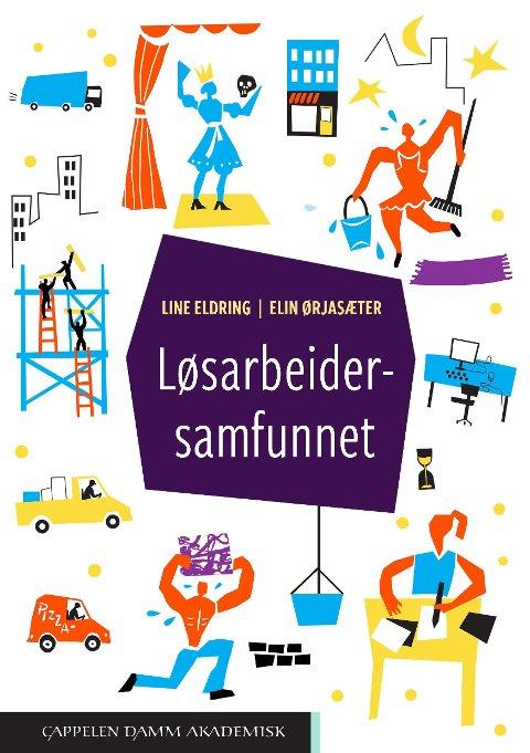 Løsarbeidersamfunnet, skrevet av Line Eldring og Elin Ørjasæter.