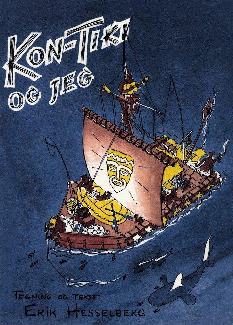 Oversatt til 15 språk: En munter, lærerik og personlig beretning om Kon Tiki-reisen fortalt og tegnet av Erik Hesselberg.